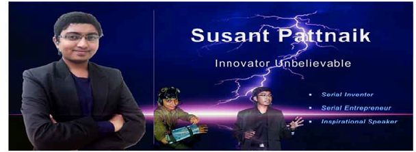 Susant Pattnaik – One of the Youngest Inventors of Several Innovative Products