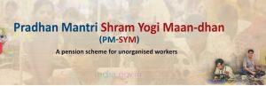PM Shram Yogi Maan-dhan scheme for unorganised workers